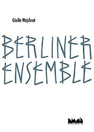 Berliner ensemble par Cécile Wajsbrot