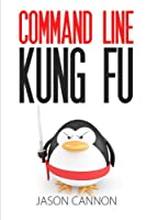 Command Line Kung Fu Front Cover