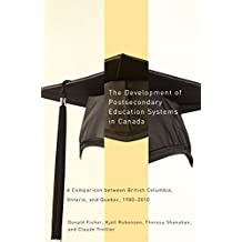 The Development of Postsecondary Education Systems in Canada: A Comparison between British Columbia, Ontario, and Québec, 1980-2010