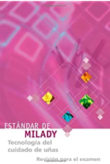 Estandar de Milady Tecnologia del cuidado de unas Revision para el examen (Spanish Edition)