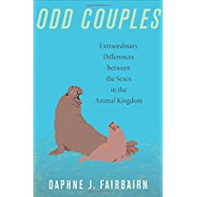 Odd Couples: Extraordinary Differences between the Sexes in the Animal Kingdom