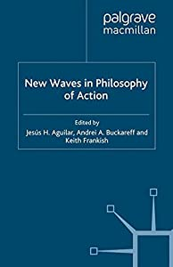 New Waves in Philosophy of Action