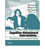 [(Cognitive Behavioural Interventions in Physiotherapy and Occupational Therapy)] [Author: Marie Donaghy] published on (February, 2008)