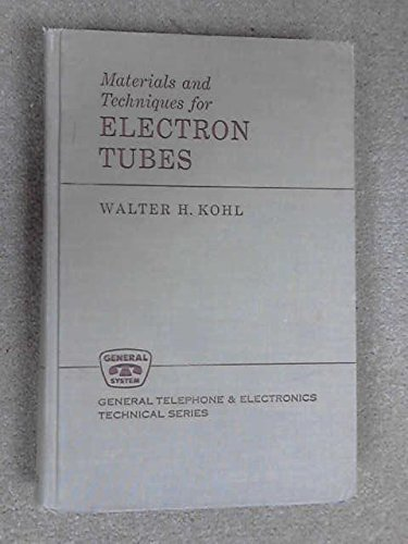 Materials And Techniques For Electron Tubes  General Telephone   Electronics Technical Series
