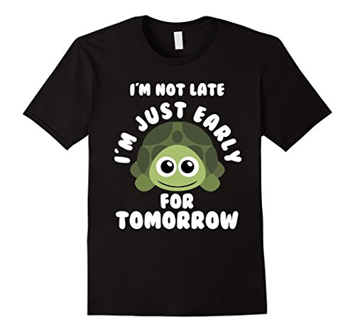 Men's CUTE EARLY FOR TOMORROW T-SHIRT Funny Turtle Pet Gift  2XL Black (Cute Brother And Sister Costumes Halloween)