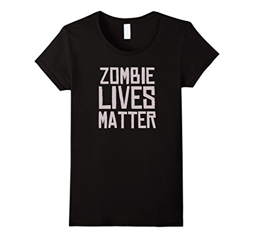 Womens Zombie Lives Matter - Funny Halloween Costume Shirt Small (Group Halloween Costume Ideas For Adults 2017)