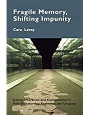 Fragile Memory, Shifting Impunity: Commemoration and Contestation in Post-Dictatorship Argentina and Uruguay