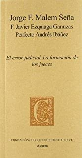 EL ERROR JUDICIAL. La formación de los jueces