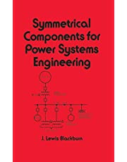 Symmetrical Components for Power Systems Engineering