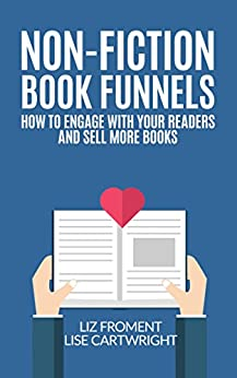 Non-Fiction Book Funnels: How to Engage With Your Readers
