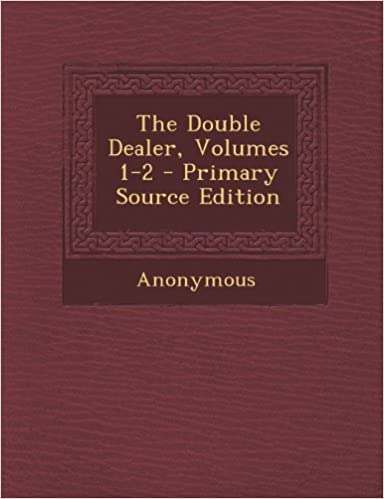 Kostenloser Download von englischen eBooks The Double Dealer, Volumes 1-2 - Primary Source Edition 1294264702 in German PDF PDB