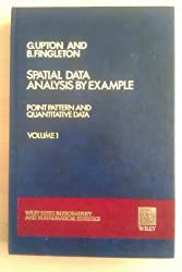 Spatial Data Analysis by Example: Point Pattern and Quantitative Data v. 1 (Wiley Series in Probability and Statistics - Applied Probability and Statistics Section)