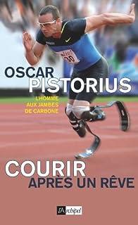 Courir après un rêve, Pistorius, Oscar