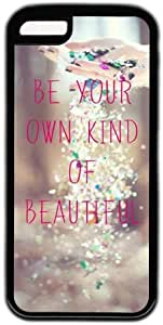 Inspirational Quote Be Your Own Kind Of Beautiful Case for iPhone 5C PC Material Black
