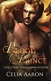 Blood Prince: A Standalone Fantasy Romance by  Celia Aaron in stock, buy online here