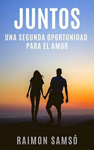 Juntos: Una segunda oportunidad para el amor por Raimon Samsó