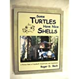 Some Turtles Have Nice Shells: A Picture Book of Handbuilt Housetrucks and Housebuses by Not Available (2002-10-24)