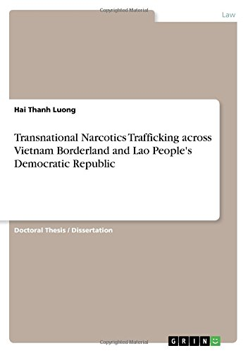 Transnational Narcotics Trafficking Across Vietnam Borderland and Lao People's Democratic Republic by Grin Publishing
