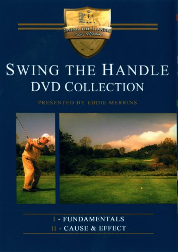 Swing The Handle Fundamentals And Cause & Effect (Eddie Merrins) by Visual