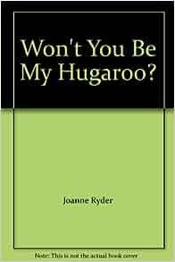 won t you be my hugaroo joanne ryder amazon   books