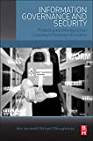 Information Governance and Security: Protecting and