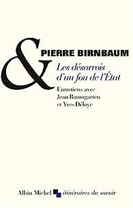 Les désarrois d'un fou de l'État par Pierre Birnbaum
