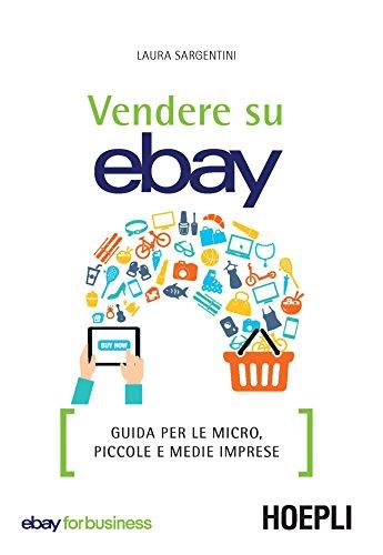 Amazon com: Vendere su eBay: Guida per le micro, piccole e