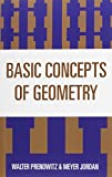 Basic Concepts of Geometry, Walter Prenowitz and Meyer Jordan, 0912675489