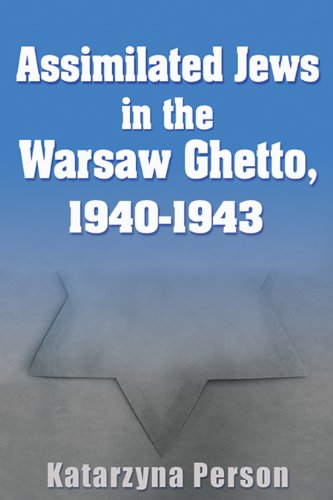 Image of Assimilated Jews in the Warsaw Ghetto, 1940-1943 (Modern Jewish History)
