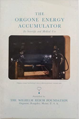 The Orgone Energy Accumulator Its Scientific And Medical Use