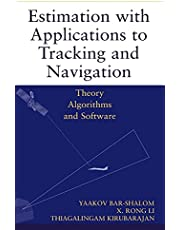 Estimation with Applications to Tracking and Navigation: Theory Algorithms and Software