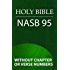Holy Bible, NASB 1995 (Without Chapter or Verse Numbers)
