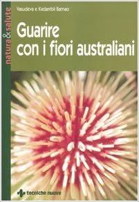 Fiori Australiani.Guarire Con I Fiori Australiani Kadambii Barnao Vasudeva Barnao