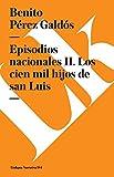 episodios nacionales ii los cien mil hijos de san luis spanish edition