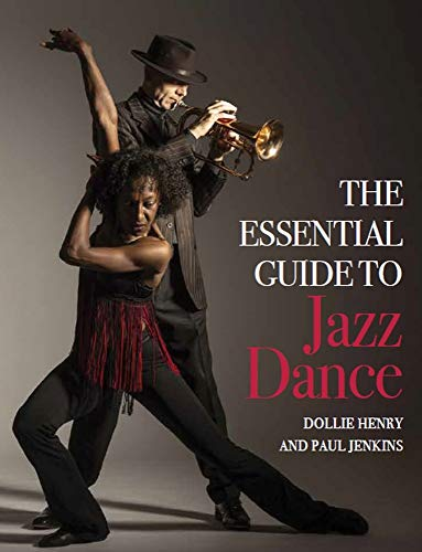 The Essential Guide to Jazz Dance por Dollie Henry,Paul Jenkins