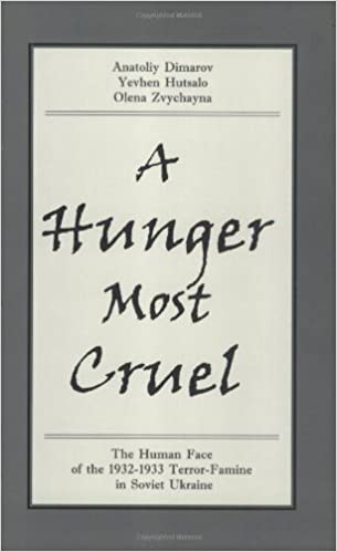 Book A Hunger Most Cruel: The Human Face of the 1932-1933 Terror-Famine in Soviet Ukraine by Anatoliy Dimarov (2002-11-08)