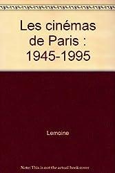 Les cinemas de paris, 1945-1995