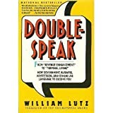 Doublespeak - from Revenue Enhancement to Terminal Living : How Governments, Businesses and Advertisers Use Language to Deceive You, Lutz, William D., 0060919930