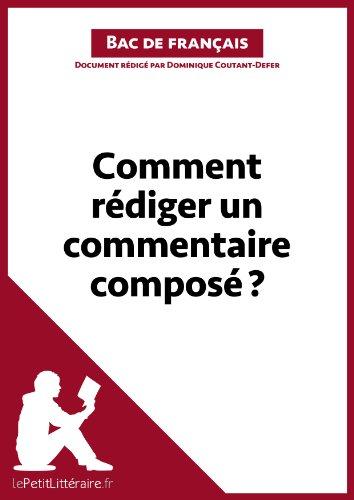 Comment rédiger un commentaire composé? (Fiche de cours): Méthodologie lycée - Réussir le bac de français (French Edition)