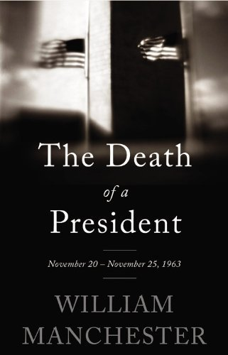 The Death of a President: November 20 - November 25, 1963 by William Manchester (2013-10-08)