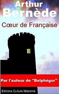 Coeur de Française (Chantecoq t. 1) par Arthur Bernède