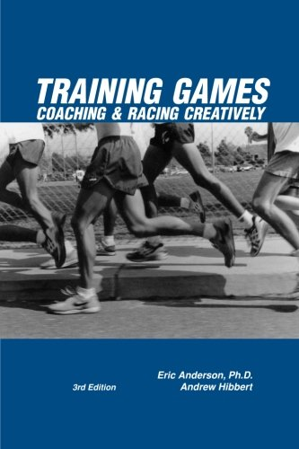 Training Games: Coaching & Racing Creatively, 3rd Edition