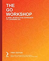 The Go Workshop: A New, Interactive Approach to Learning Go Front Cover
