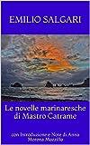 Le novelle marinaresche di Mastro Catrame: con Introduzione e Note di Anna Morena Mozzillo (Italian Edition)