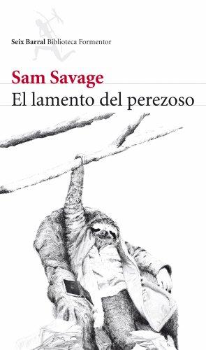 El lamento del perezoso by [Savage, Sam]