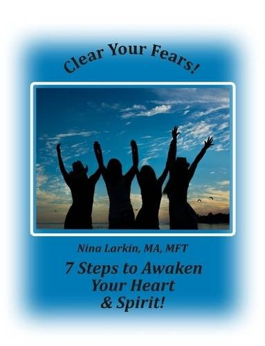 Clear Your Fears: 7 Steps to Awaken Your Heart and Spirit pdf
