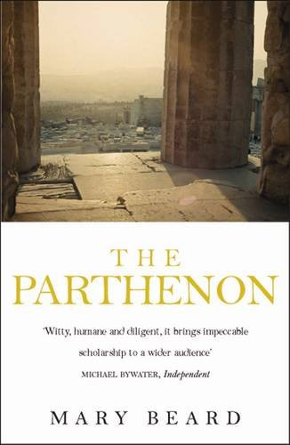 The Parthenon: Temple, Cathedral, Mosque, Ruin, Icon (Wonders of the World)