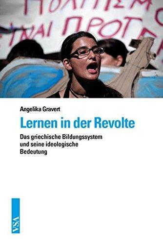 Lernen in der Revolte: Das griechische Bildungssystem und seine ideologische Bedeutung