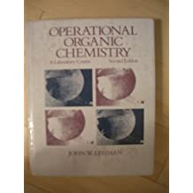Operational Organic Chemistry: A Laboratory Course