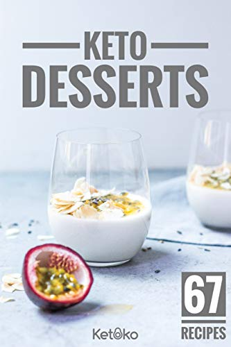 Keto Desserts: 67 Quick And Delicious Ketoko Dessert Recipes: Get some Ketoko yum in your life! Keto cakes, pies, cookies, muffins, puddings and more. ... quality ingredients. (Ketoko ()